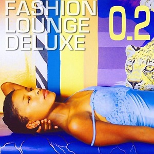 Fashion Lounge Deluxe Vol 2