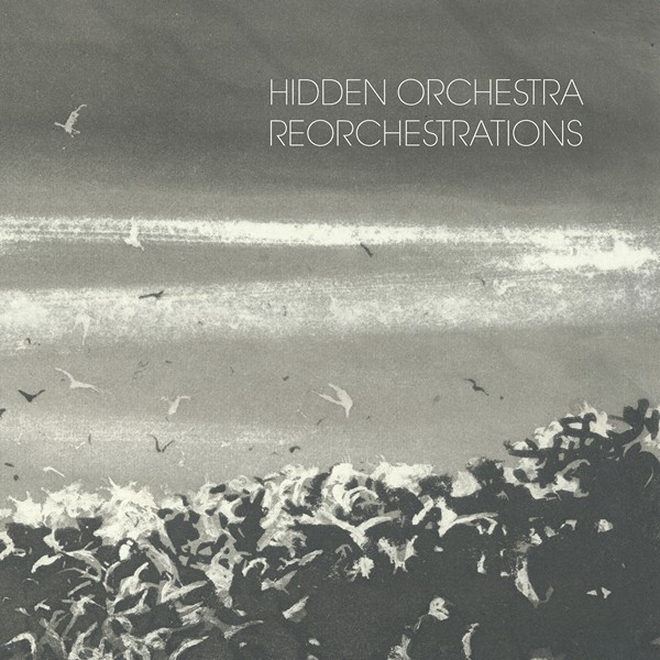 Hidden Orchestra - Reorchestrations