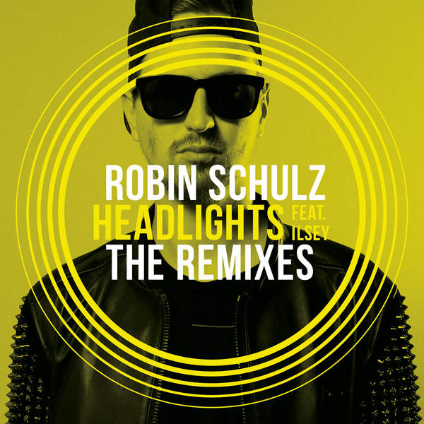 Robin Schulz - Headlights [The Remixes]