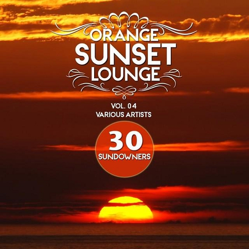 Orange Sunset Lounge Vol 04 30 Sundowners
