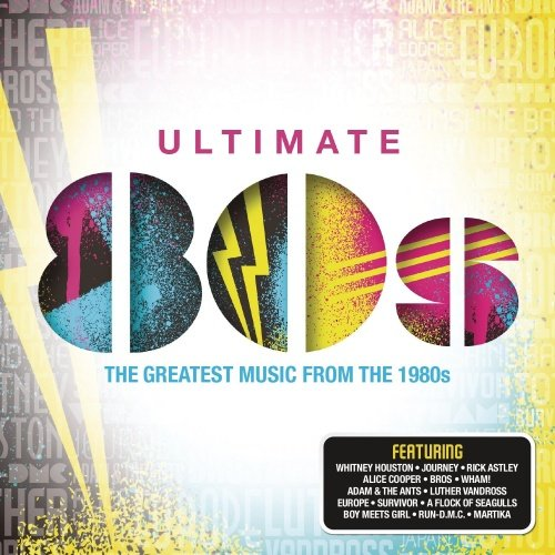Ultimate 80's: The Greatest Music From The 1980's