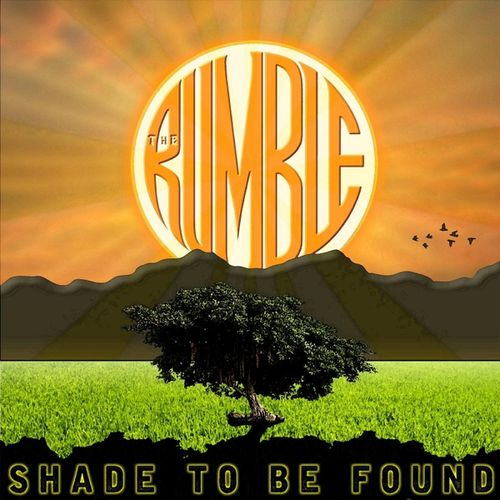 The Rumble - Shade To Be Found