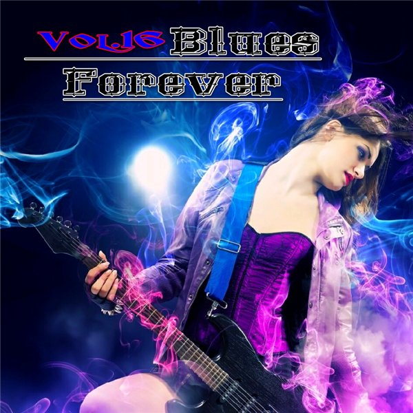 Blues Forever, Vol.16