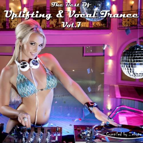 The Best Of Uplifting & Vocal Trance Vol.7 [Compiled by Zebyte]