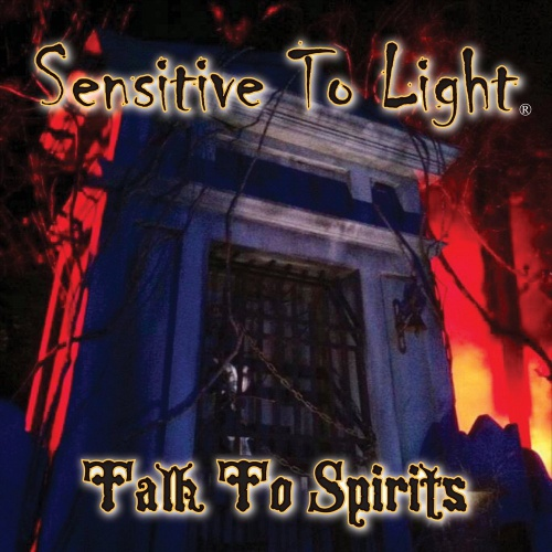 Sensitive To Light - Talk To Spirits