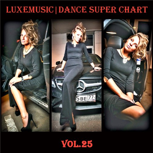 LUXEmusic - Dance Super Chart Vol.25