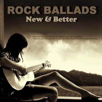 Rock Ballads - New & Better