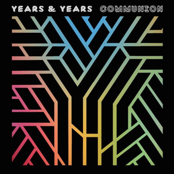 Years and Years - Communion