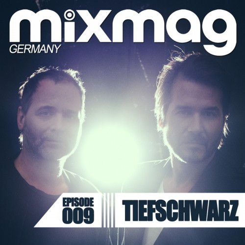 Mixmag Germany Episode 009: Tiefschwarz
