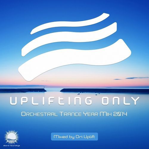 Uplifting Only: Orchestral Trance Year Mix 2014