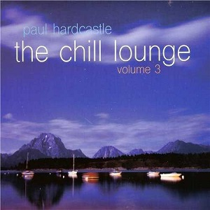 Paul Hardcastle - The Chill Lounge Vol.3