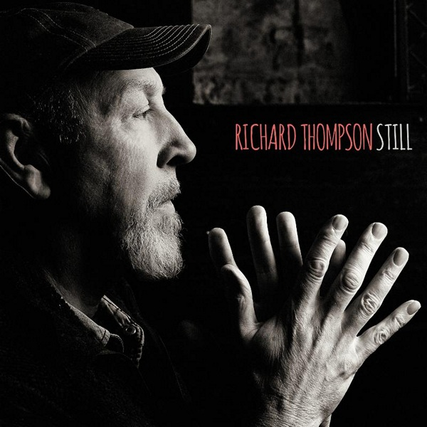 Richard Thompson - Still [Deluxe Edition, 2CD]