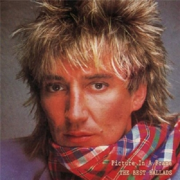 Rod Stewart - Picture In A Frame. The Best Ballads
