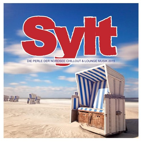 Sylt (Die Perle Der Nordsee Chillout & Lounge Musik 2015)