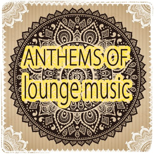 Anthems of Lounge Music