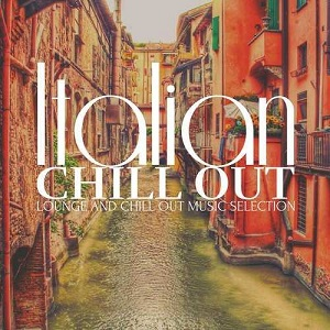 Italian Chill Out (Lounge and Chill out Music Selection)